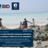 """Sumate al seminario virtual """"¿Cómo la participación ciudadana contribuye con las agendas climáticas de los gobiernos?"""" del BID y FLACSO Argentina"""