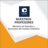 Conocé a los profesores de la Maestría en Derecho y Economía del Cambio Climático de FLACSO Argentina