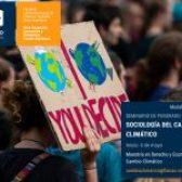 """Abierta la inscripción al seminario """"Sociología del Cambio Climático"""" de la Maestría en Derecho y Economía del Cambio Climático de FLACSO Argentina"""